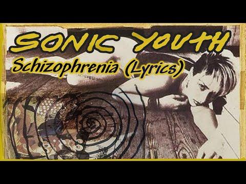 Sonic Youth - Schizophrenia Lyrics