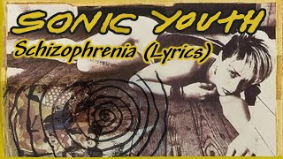 Sonic Youth - Schizophrenia Lyrics