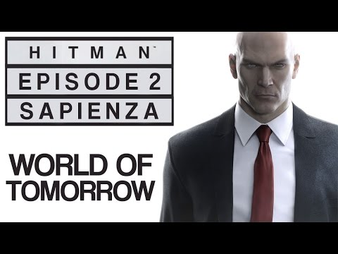 "Hitman - Let's Play (All Challenges) - Episode 2: Sapienza - ""World Of Tomorrow"""