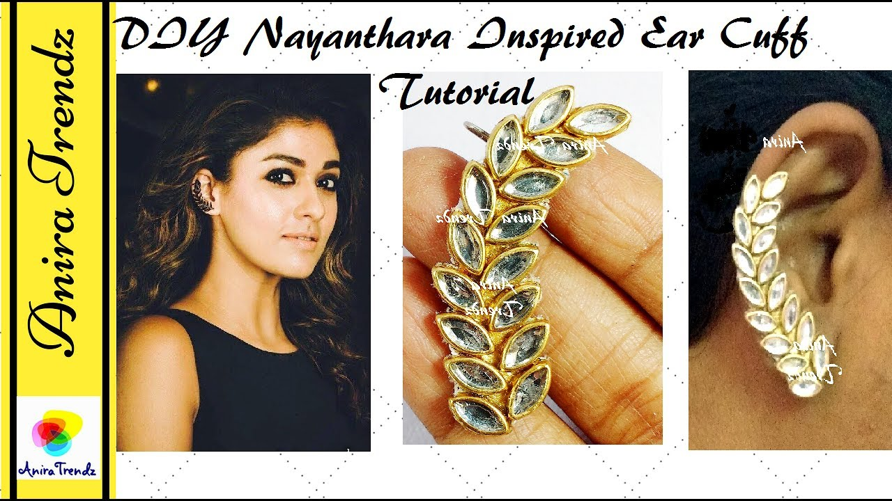 Diy Nayanthara Inspired Ear Cuffs Tutorial How To Make Cuff At Home