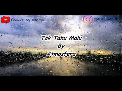 Atmosfera - Tak Tau Malu [ Lirik ]