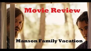 Manson Family Vacation (2015) #LAFilmFest Movie Review