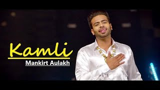 Kamli - Mankirt Aulakh Ft. Roopi Gill | Punjabi Song | Sukh Sanghera | Lyrics | Latest Punjabi Songs