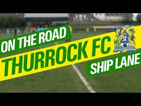 On The Road  - THURROCK FC @ SHIP LANE