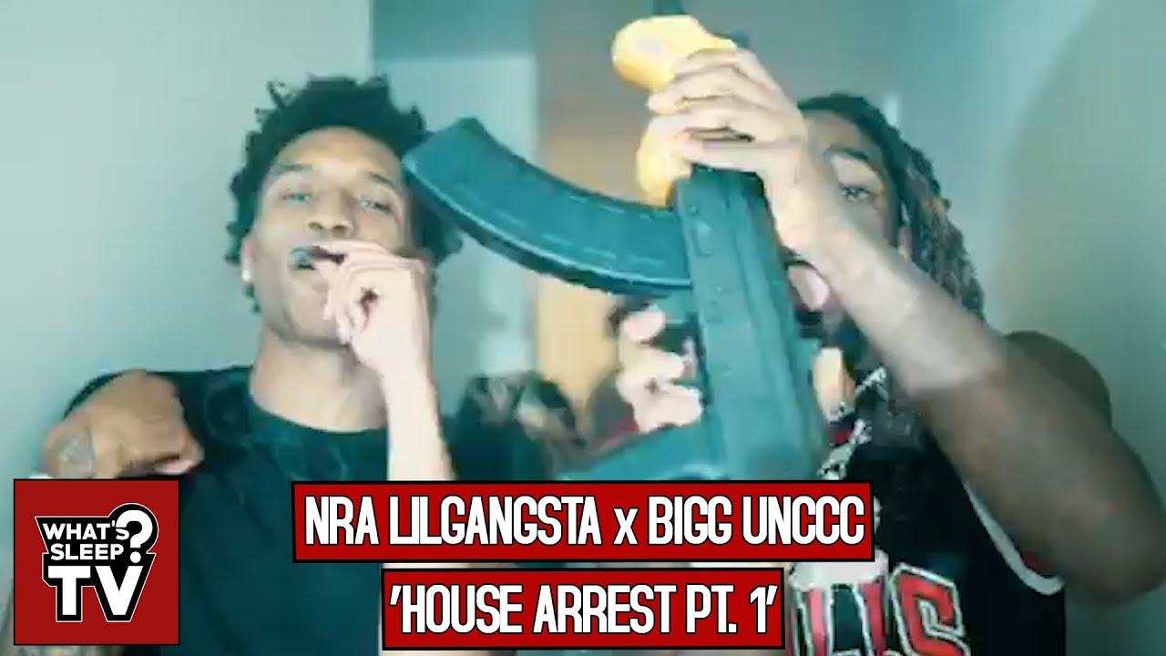NRA LilGangsta x Bigg Unccc - House Arrest Pt. 1