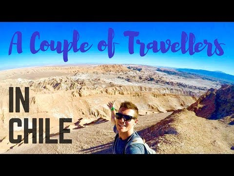 Backpacking Chile - A Couple of Travellers Episode 5