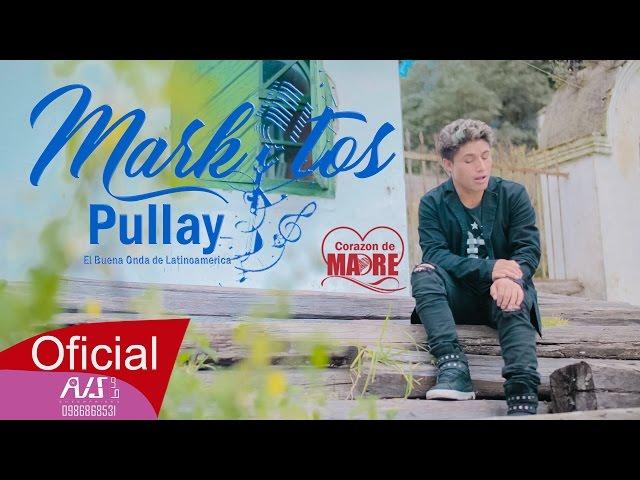 Markitos Pullay Madrecita D.R.A (VIDEO OFICIAL) 2017