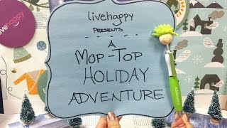 Live Happy: Mop-Top Holiday Adventure