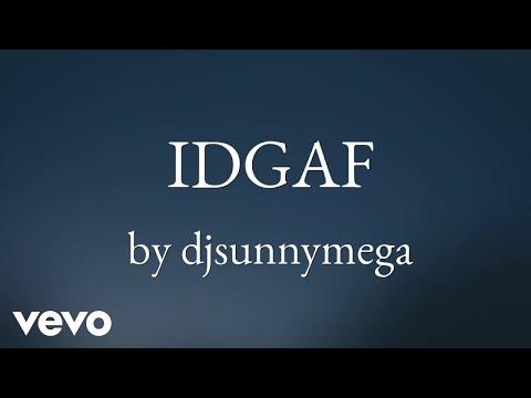 DjSunnymega - IDGAF