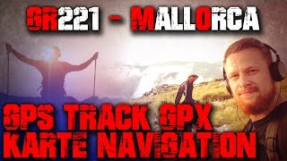 GPS TRACK GPX KARTE NAVIGATION - GR221 Mallorca - Trekking Outdoor Wandern Bushcraft Survival