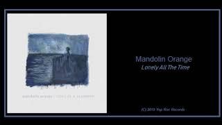 Mandolin Orange: Lonely All The Time (2019) New Bluegrass!