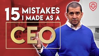 15 Mistakes I Made as a CEO