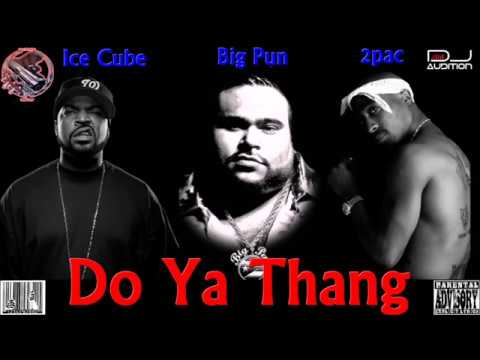 2pac - Do Ya Thang Feat. Ice Cube & Big Pun (New 2017)