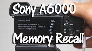 Sony A6000 Memory Recall