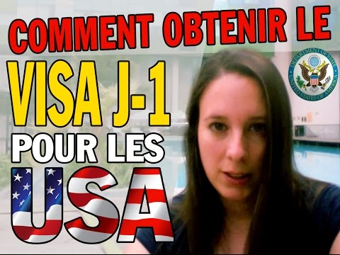 Comment obtenir le VISA J1 pour les USA