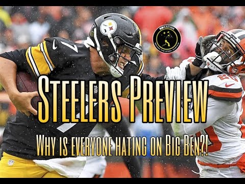 Steelers Preview: Why is everyone hating on Ben Roethlisberger now?!