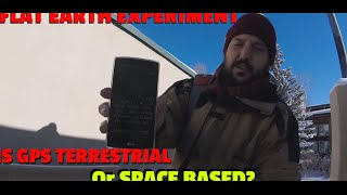 Flat Earth Experiment - is GPS terrestrial or satellite based?