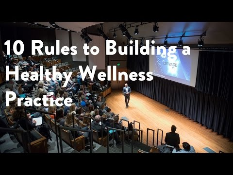 10 Rules to Building a Healthy Wellness Practice [Functional Forum, James Maskell, Sachin Patel]