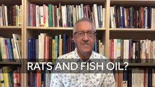 Don't Feed Your Rats Fish Oil?