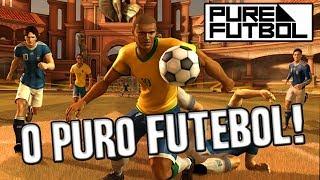 Pure Football - O Puro Futebol Foi ESQUECIDO!?