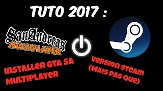 Tuto: installer GTA san andreas multiplayer pour les version STEAM ( mais pas que)