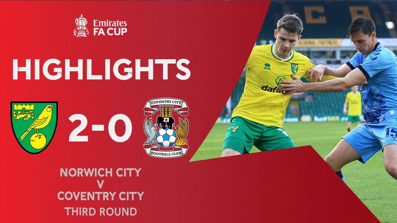 McLean and Hugill Send Norwich Through | Norwich City 2-0 Coventry City | Emirates FA Cup 2020-21