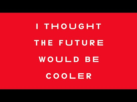 YACHT — I Thought The Future Would Be Cooler (4K Lyric Video)