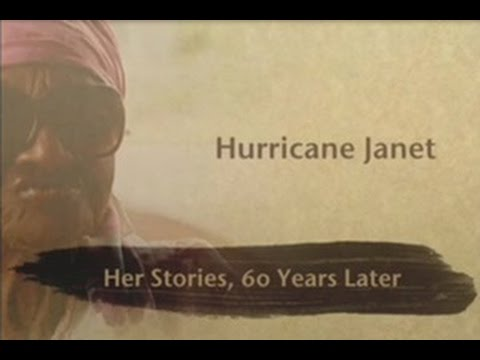 Hurricane Janet, Her Stories 60 Years Later - Part 1