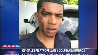 Oficiales PN atropellan y golpean miembros CIUTRAN cuando estos trasladaban armas a J2