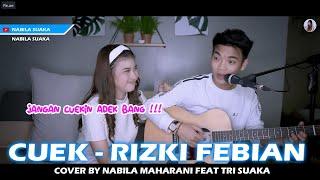 Cuek Rizky Febian Cover By Nabila Maharani Ft Tri Suaka