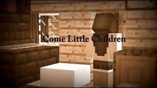 Minecraft - Come Little Children (Music Video)