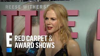 "Nicole Kidman Spills on Racy ""Big Little Lies"" Scenes | E! Live from the Red Carpet"