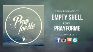 Prayforme - Empty Shell (Demo)