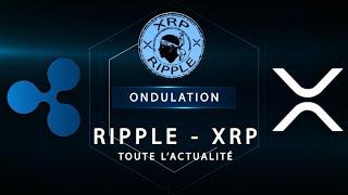 Xrp - ripple : point sur l'actualité