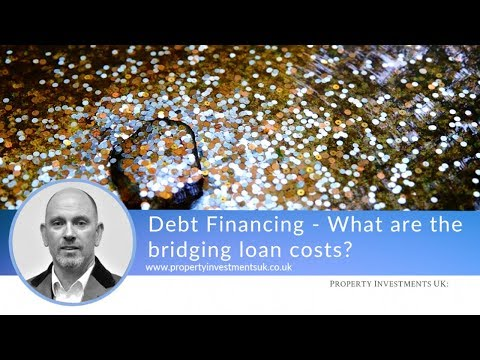 Debt Financing - The Cost of Using a Bridging Loan