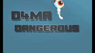 D4MA - Dangerous (Makina)