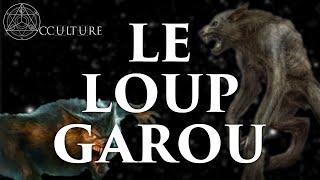 Les Loups-Garous - Occulture Episode 11