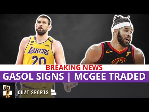 BREAKING Lakers Free Agency News: Marc Gasol Signs With Lakers After JaVale McGee Trade To Cavaliers