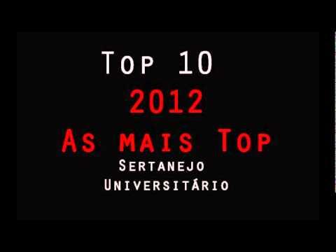 Top 10 Sertanejo Universitario - 2012 - Baixar Downloads-  30 Musicas Link Abaixo Do Video