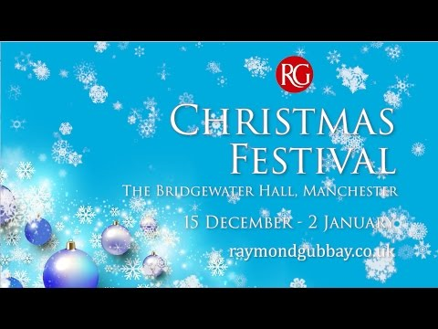 The Bridgewater Hall Manchester Christmas Festival 2016