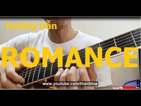 Hướng dẫn: ROMANCE Guitar Tutorial( Ae chơi được bài này trong 5 phút) - Phần 1