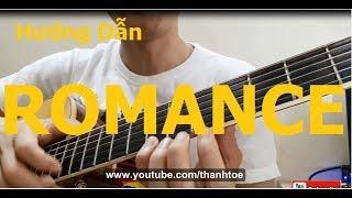 Hướng dẫn: ROMANCE Guitar( Ae chơi được bài này trong 5 phút) - Phần 1