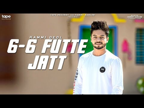 6-6 FUTTE JATT - Kammi Deol | Aayi Vaisakhi 2018 | Latest Punjabi Song 2018 | Tape Records