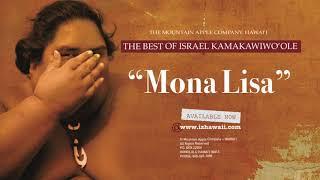 """OFFICIAL Israel """"IZ"""" Kamakawiwo?ole - Mona Lisa"""