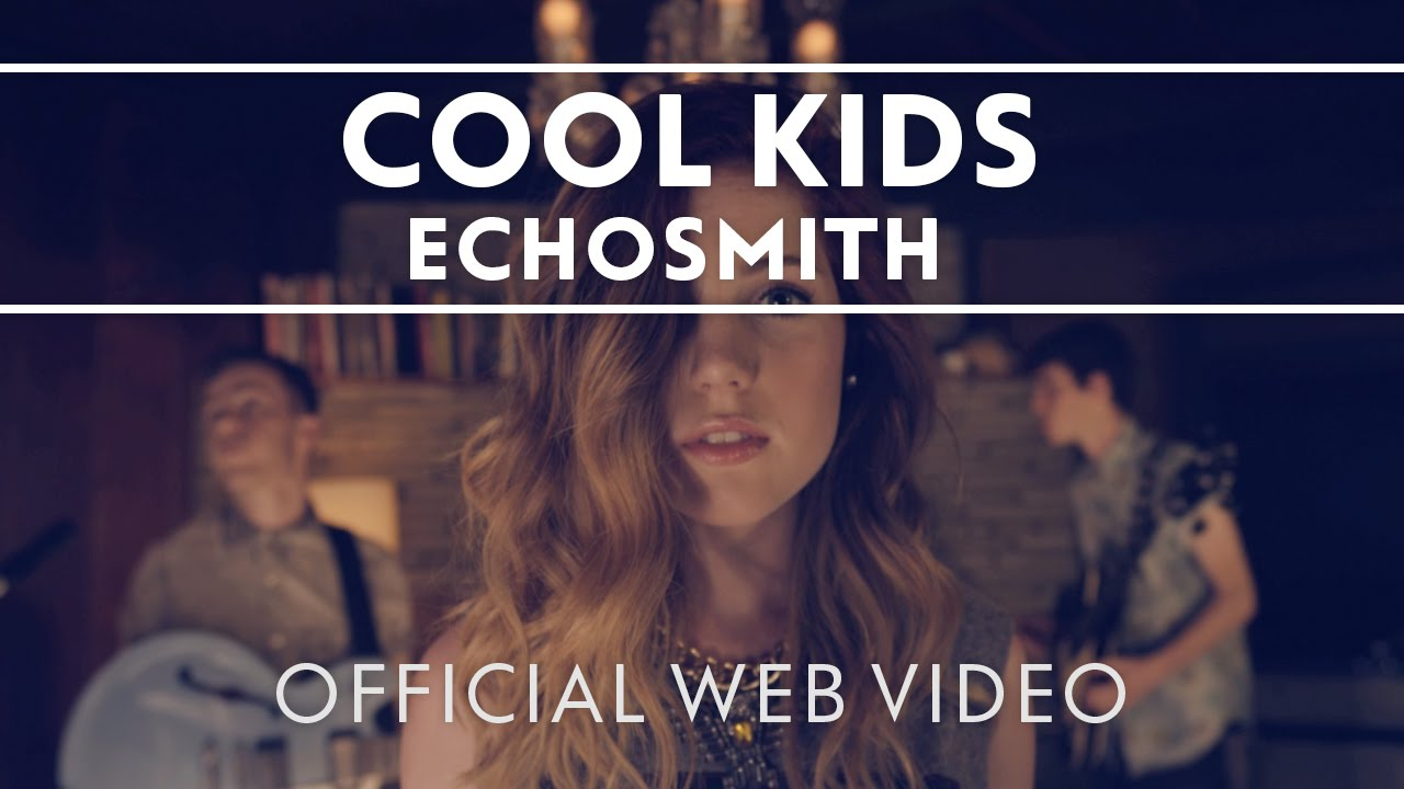 echosmith-cool-kids-official-music-video-echosmith