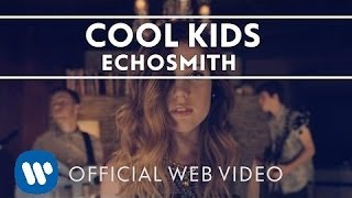 Echosmith - Cool Kids [Official Web Video](Echosmith - Cool Kids [official web video] Video directed by Gus Black in Los Angeles, CA. Support this song by leaving a comment, a thumbs up, or sharing it ..., 2013-06-21T16:56:55.000Z)