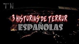 3 Historias de Terror españolas