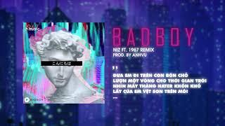 Bad Boy - NIZ x AnhVu「Remix Ver. by 1 9 6 7」/ Audio Lyrics