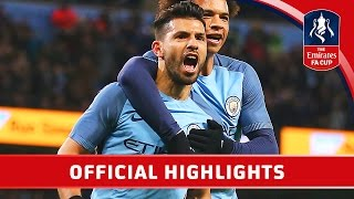 Manchester City 5-1 Huddersfield (Replay) Emirates FA Cup 2016/17 (R5) | Official Highlights