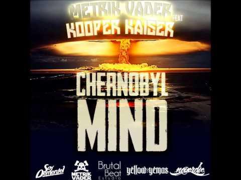 Chernobyl Mind - Metrik Vader ft Kooper Kaiser